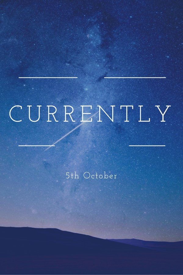 Currently - 5th October