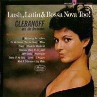Lush, Latin & Bossa Nova Too!