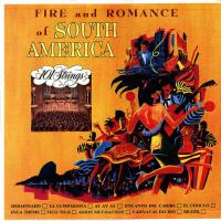 Fire And Romance Of South America