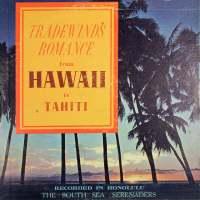 Tradewinds Romance from Hawaii to Tahiti