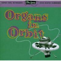 Ultra Lounge Organs In Orbit