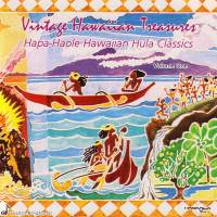 Vintage Hawaiian Treasures: Vol. I - Hapa-Haole Hawaiian Hula Classics