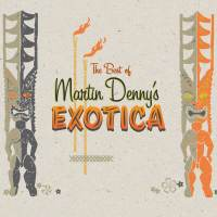Best of Martin Denny's Exotica