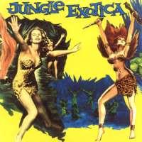 Jungle Exotica, Volume 1
