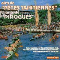 Airs de Fêtes Tahitiennes Chants De Pirogues
