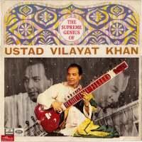 The Supreme Genius of Ustad Vilayat Khan