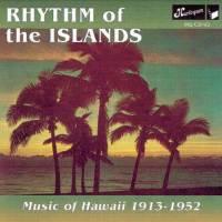 Rhythm Of The Islands Hawaii 1913-1952