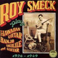 Roy Smeck Plays Hawaiian Guitar, Banjo, Ukelele & Guitar