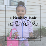 4 Healthy Hair Tips For Your Natural Hair Kid