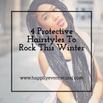4 Protective Hairstyles To Rock This Winter