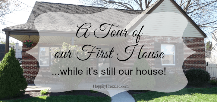 A house tour and walk down memory lane of our first house, before we move. | HappilyFrazzled.com