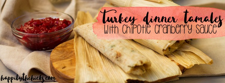 Turkey Dinner Tamales with Chipotle Cranberry Sauce   read more at happilythehicks.com