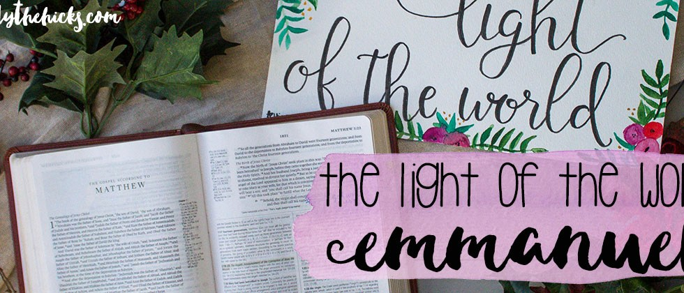 The Light of the World (Emmanuel) | read more at happilythehicks.com