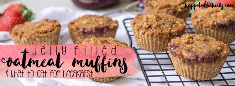 Jelly Filled Oatmeal Muffins & What to Eat for Breakfast | read more at happilythehicks.com