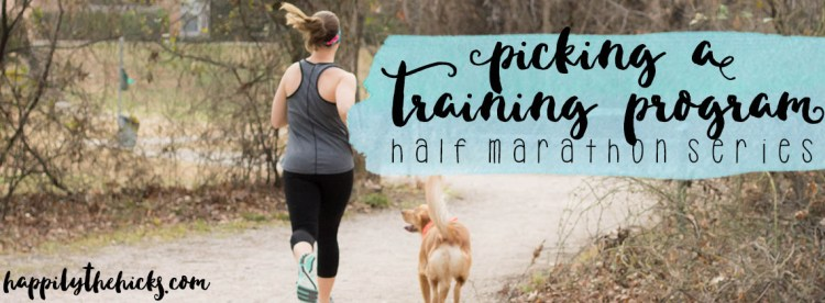 Picking a Training Program - Half Marathon Series | read more at happilythehicks.com