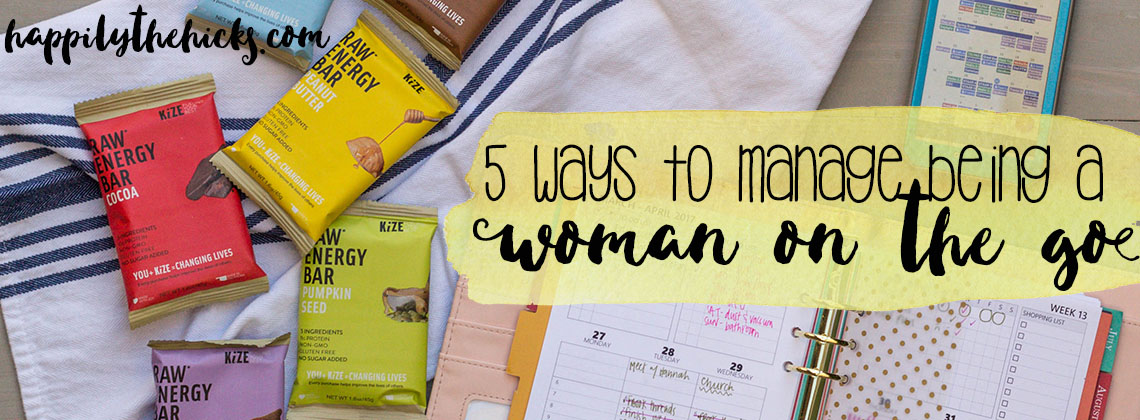 5 ways to Manage Being a Women on the Go