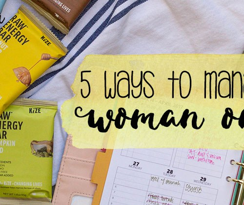 Read to learn 5 easy ways to manage being a woman on the go | read more at happilythehicks.com