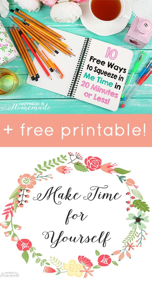 10 Free Ways to Squeeze in Me Time in 20 Minutes Plus Free Printable