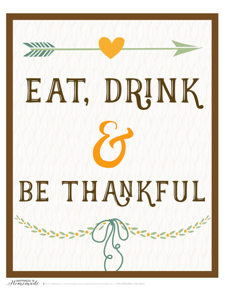 Eat Drink Amp Be Thankful Printable Happiness Is Homemade