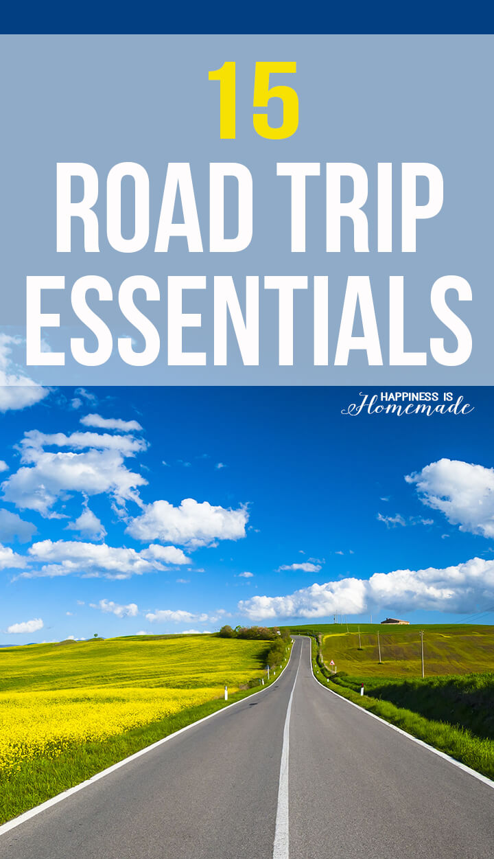 15 Road Trip Essentials - don't leave home without any of these items!