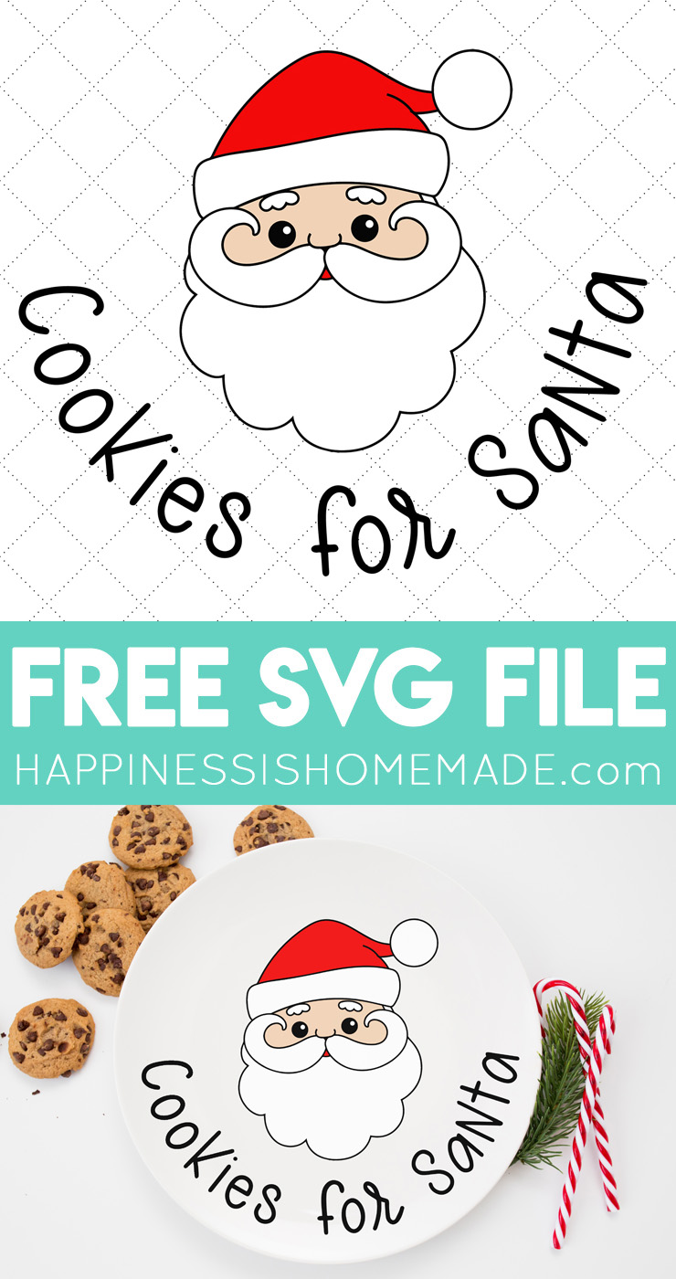 Download Cookies for Santa Plate + Free Christmas SVGs - Happiness ...