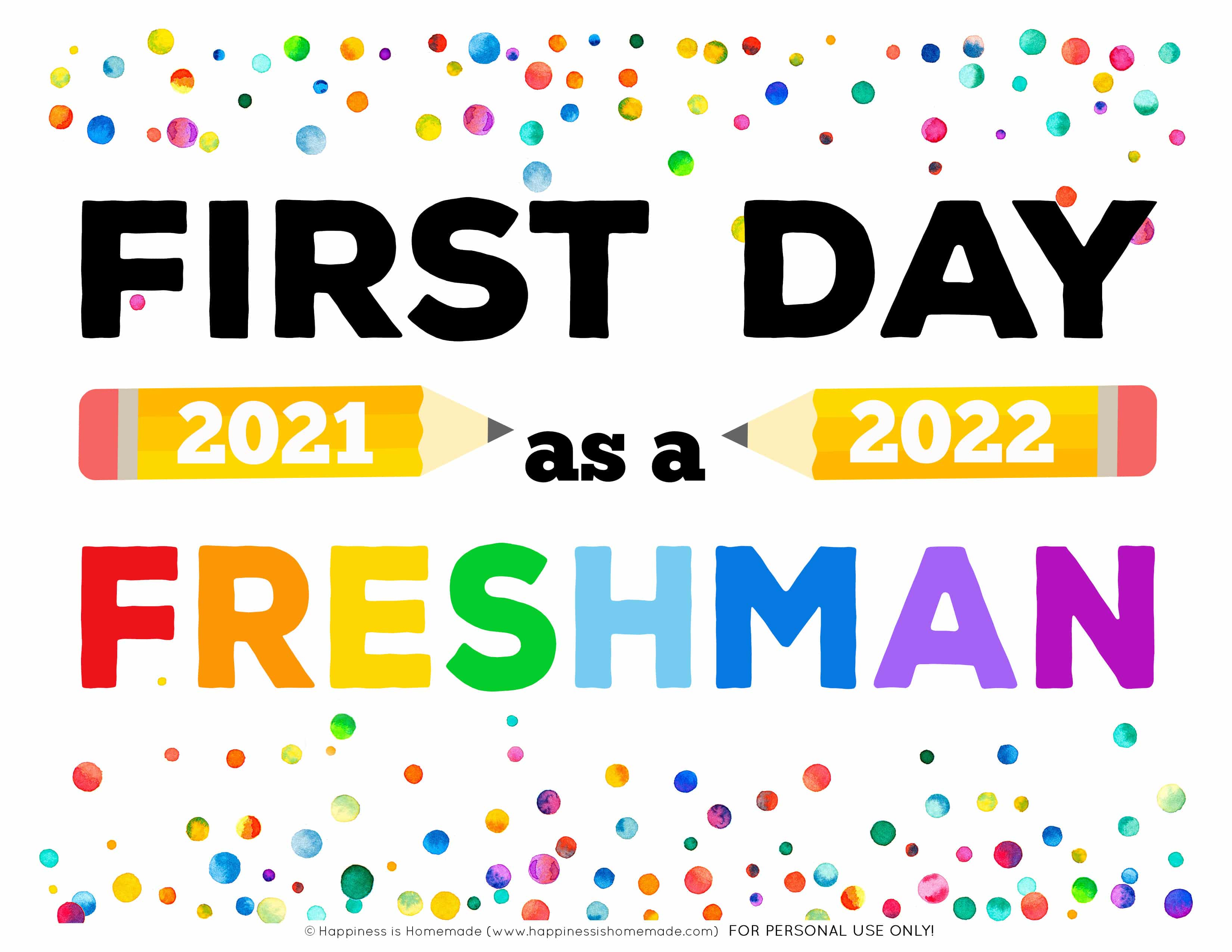 """First Day of School Sign """"First Day as a Freshman"""" 2021 2022 with pencils and rainbow colors"""