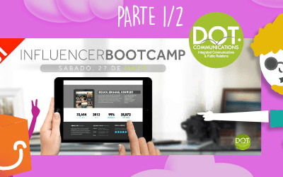 (Parte 1/2) Beneficios a tu profesión al asistir al Influencer Bootcamp de DOT Communications