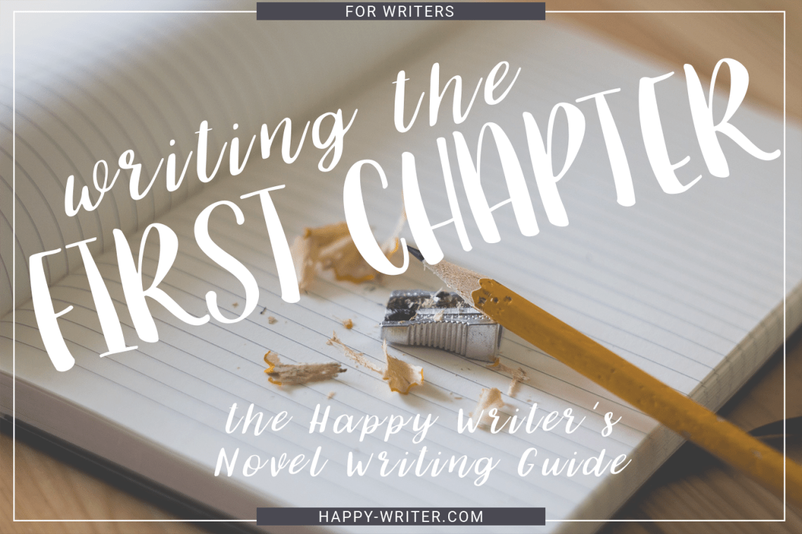 Notebook and pencil with the words Writing The First Chapter