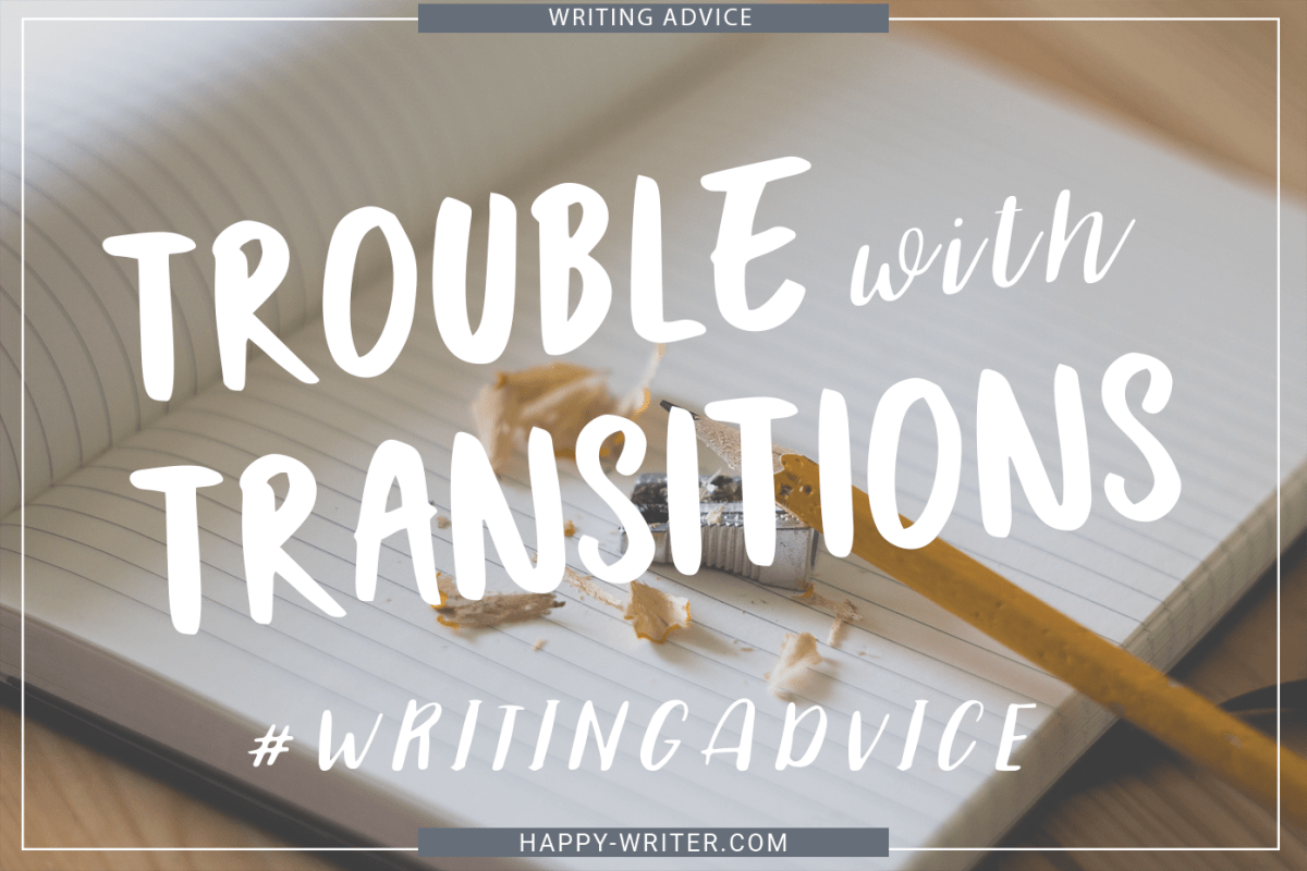 Trouble with Transition Scenes | #Writing Advice