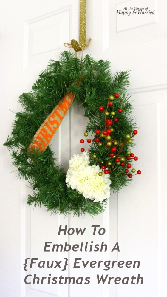 Embellish A Faux Evergreen Christmas Wreath