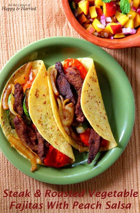 Steak & Roasted Vegetable Fajitas with Peach Salsa