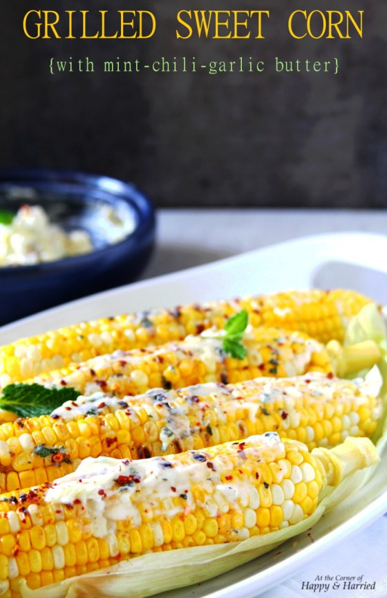 Grilled Sweet Corn With Mint-Chili-Garlic Butter