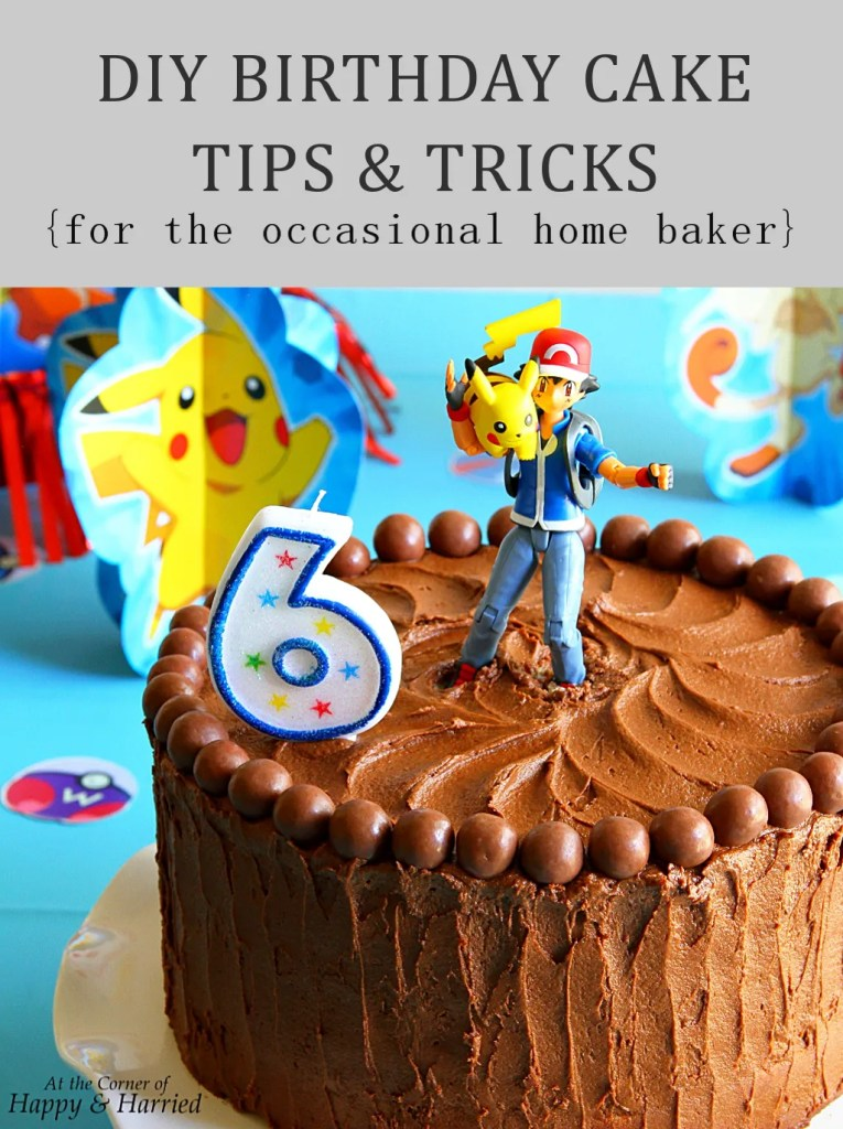 DIY BIRTHDAY CAKE TIPS & TRICKS {for the occasional home baker}