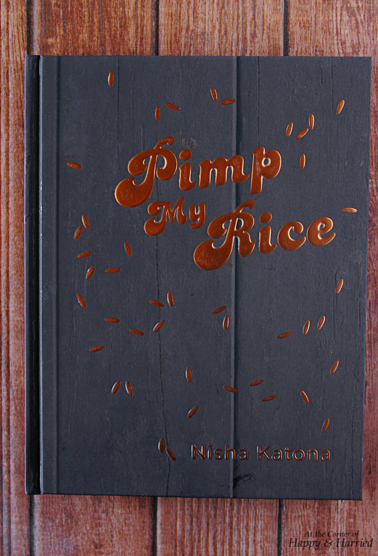 Pimp My Rice Cookbook Review By Anjana (Happy & Harried)