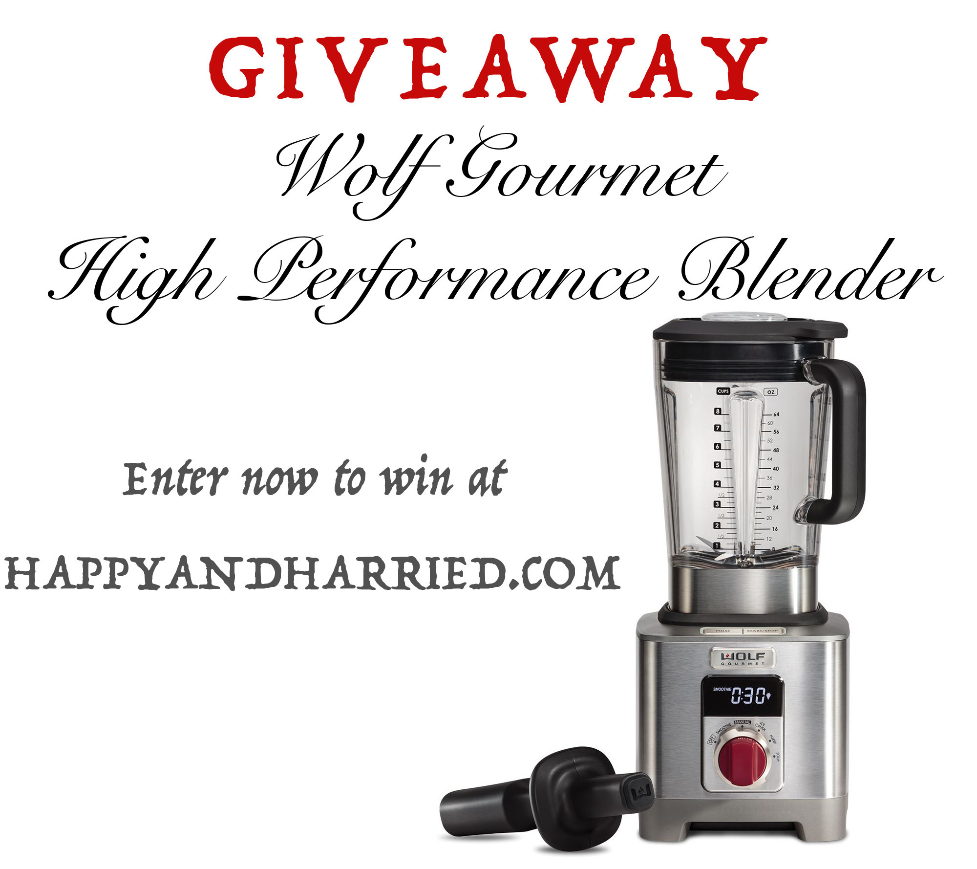 Wolf Gourmet Blender Giveaway - HappyAndHarried