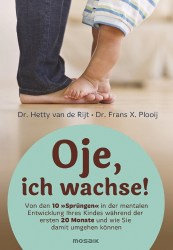 Hetty van de Rijt, Frans X. Plooij Oje, ich wachse! 448 Seiten, 22,99 Euro Mosaik 978-3-442-39075-5
