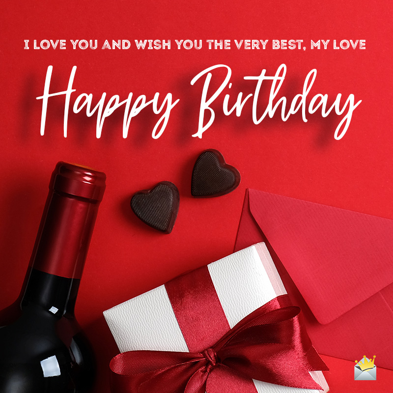 Happy Birthday, my Love! | Romantic Wishes for that Precious One