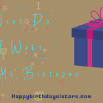 What-Do-I-Want-For-My-Birthday-150x150