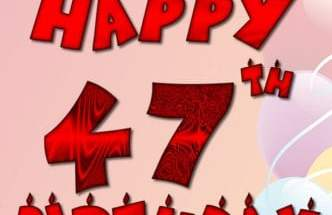 100 Happy 47th Birthday Wishes Funny Quotes Messages Love