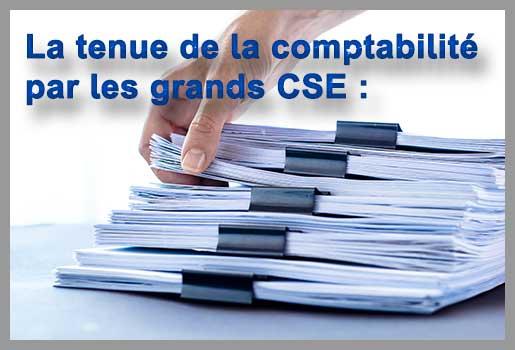 tenue de la comptabilité des grands CSE