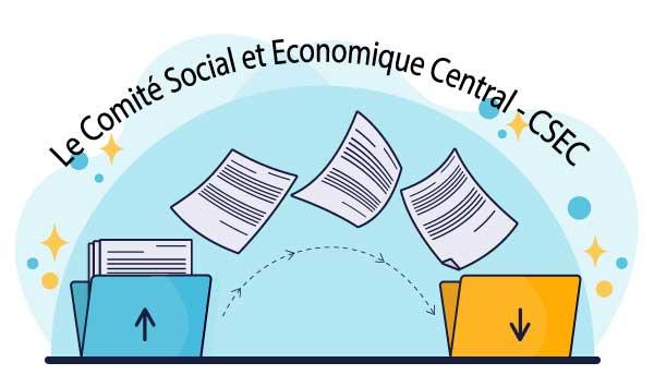 Comité social et économique central (CSEC)
