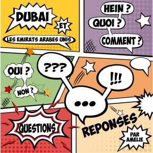 Questions-réponses Dubaï et Emirats Arabes Unis