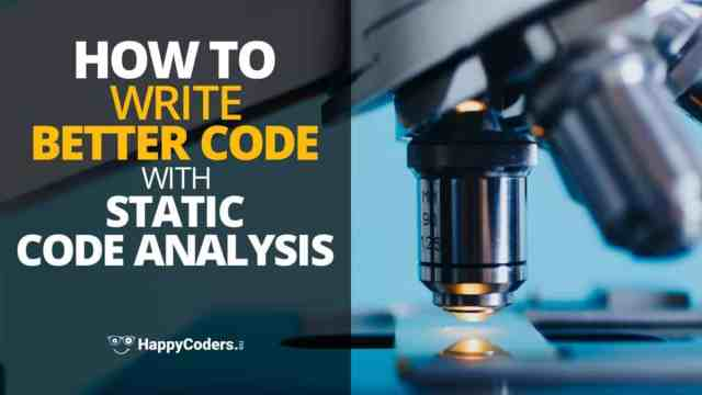 How to write better code with Static Code Analyzers