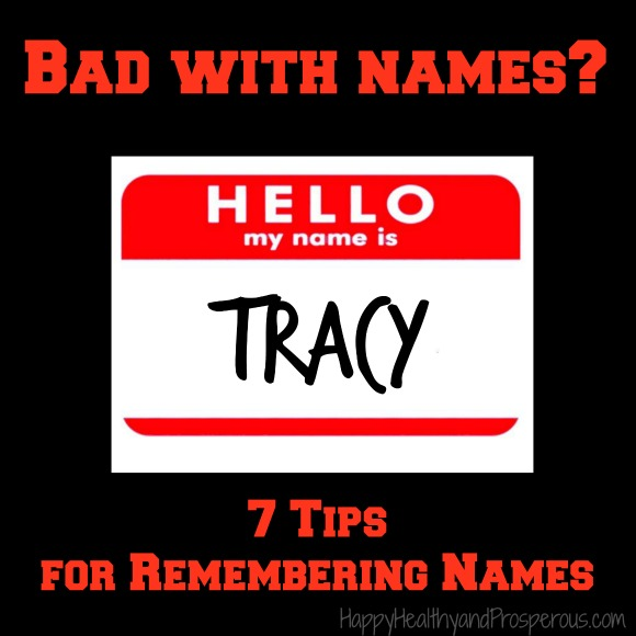 Bad with names?  Here are 7 Tips for Remembering Names...