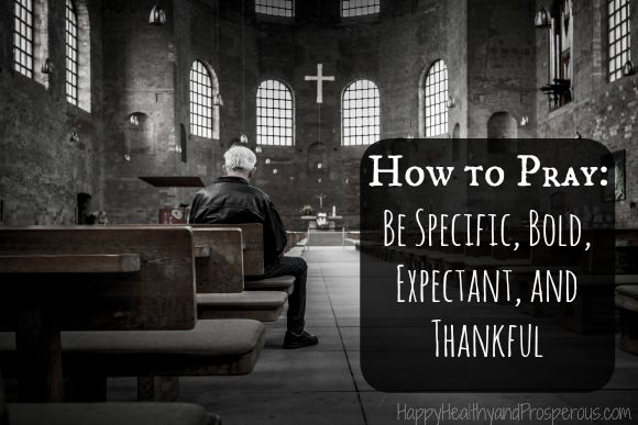 There are some things a lot of people leave out in their prayer life. Learn how to pray by being specific, bold, expectant, and thankful in your prayers.