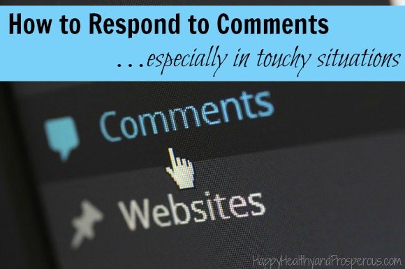 How to Respond to Comments…especially in touchy situations