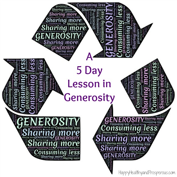 A 5 Day Lesson in Generosity... a start in my journey to overcome greed