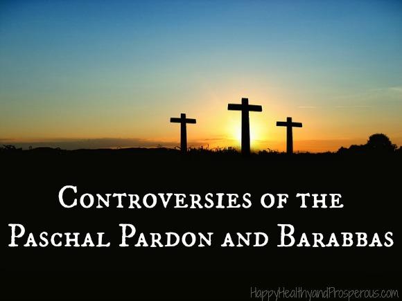 Controversies of the Paschal Pardon and Barabbas