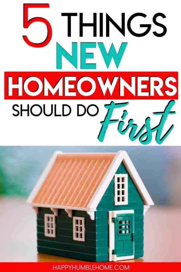 5 Things New Homeowner's Should do First - Learn the first things you should do when you move into your new house. These tips will get your family started on the right food and put you ahead of the game so you're not left with regrets later on!