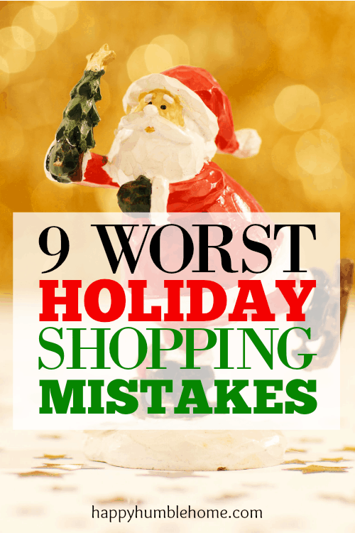 9 Worst Holiday Shopping Mistakes. Yikes! I always make mistake #6! Are you making any of these holiday shopping mistakes? You have to read this!